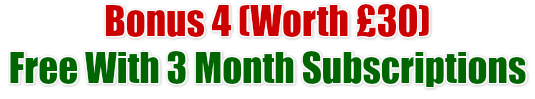 Bonus 4 (Worth �30)Free With 3 Month Subscriptions